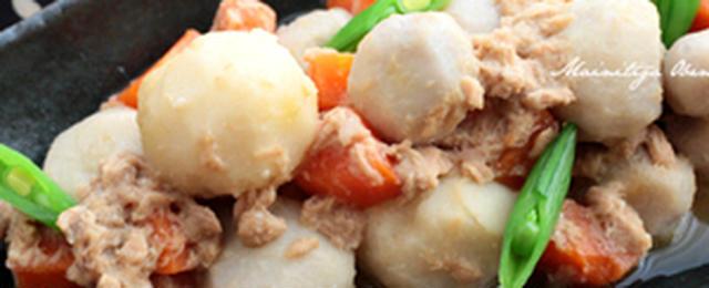 ねっとりコクうま♪「里芋×ツナ」の絶品レシピ