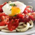 10分で♪ フレッシュトマトのイタリアンうどん ポーチドエッグのせ