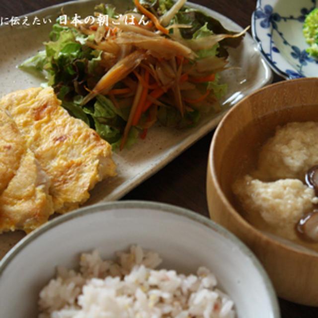 朝ごはんの献立:チキンピカタ、きんぴらサラダ、ブロッコリーの鰹節和え、鶏団子のスープ