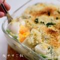 【時短でめちゃうま豆乳ホワイトソース!】牡蠣とうどのグラタン