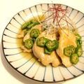 東京オカザキッチン納涼祭!オクラでとろ〜ん*鶏胸肉の焼き浸し by まちこさん