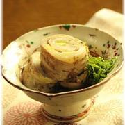 くるくる白菜豚の おかか生姜煮。 と 献立。