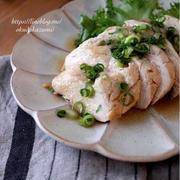 【レンチン6分】鶏胸肉でもしっとり!蒸し鶏のポン酢しょうが醤油