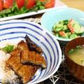 「うなぎ丼の夕飯」鰻を美味しく食べる為のこだわり。