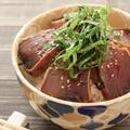 カツオのたたき漬け丼レシピ!煮切りなし!酒なしみりんなし!ごま油風味