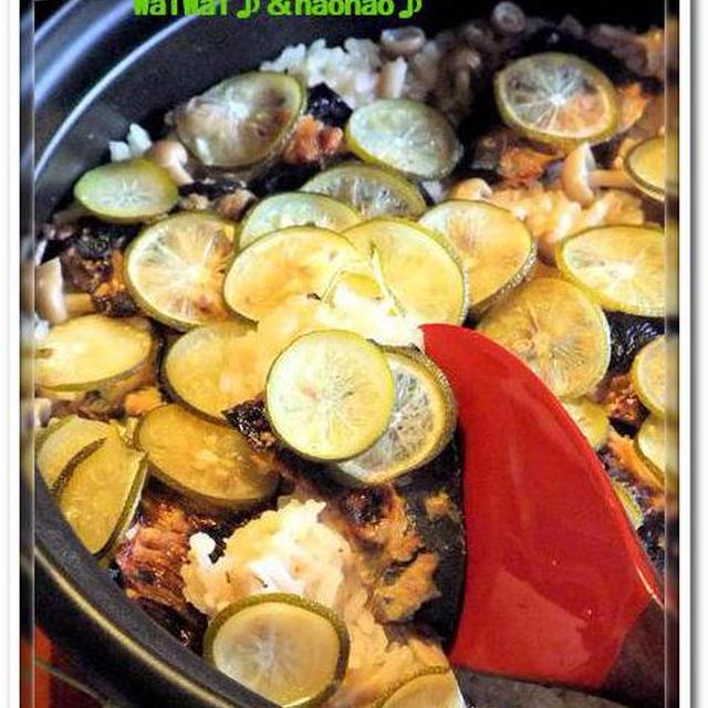 ダブル麹仕立て★すだち香る~秋刀魚のほっこり・・・土鍋ご飯♪&・・・そろそろ秋を演出する銘わき役たち♪♪
