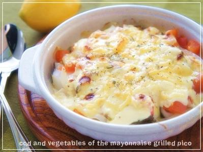 簡単グラタン風♪「タラと野菜のマヨネーズ焼き」