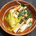 ちくわと小松菜とブナシメジのめんつゆ煮、スルメイカの刺身