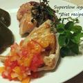 おうちレストラン♪「チキンソテー2種、もも肉のハーブマリネ焼き&むね肉のフレッシュトマトソース添え」