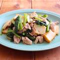 春休みご飯に♪お肉、野菜、豆腐が一気に取れる「豚肉と小松菜のオイスター炒め」