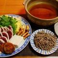 満を持して鴨鍋の晩御飯☆〆は蕎麦だよね♪☆♪☆♪